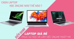 Chọn mua laptop học online theo cấp học