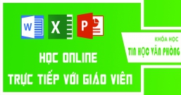 Học trực tuyến vi tính văn phòng tại Đồng Nai