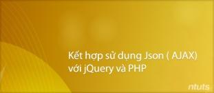Kết hợp sử dụng json (AJAX) với jQuery và php