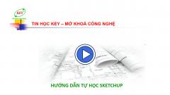 Hướng dẫn tự học SketchUp từ cơ bản đến nâng cao