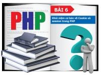 PHP cơ bản - Bài 6: Cookie và session trong PHP