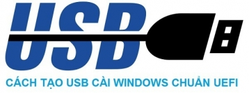 Tạo USB BOOT chuẩn UEFI – GPT chứa bộ cài Win 7/8/10