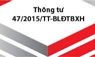 Thông tư 47/2015/TT-BLĐTBXH